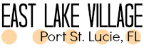 East Lake Village Port St. Lucie, FL 34952
